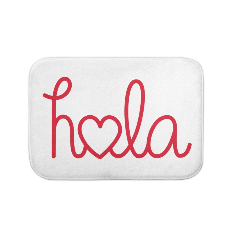 Hola - Hello, Love Home Bath Mat by Illustrations by Phil