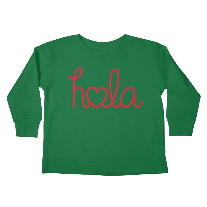 Hola - Hello, Love Kids Toddler Longsleeve T-Shirt by Illustrations by Phil