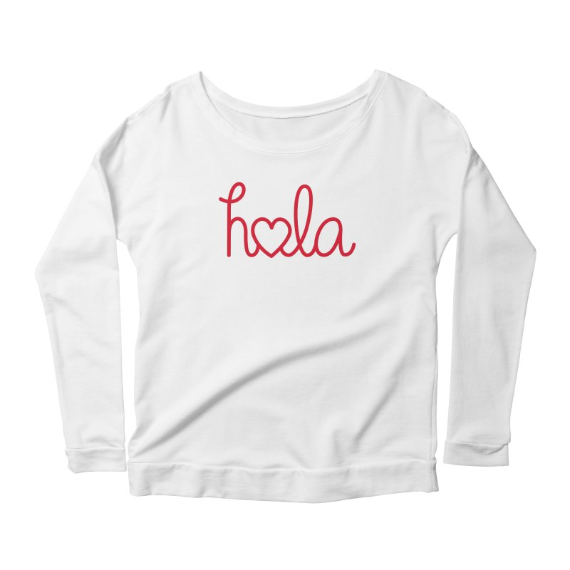 Hola - Hello, Love Women's Scoop Neck Longsleeve T-Shirt by Illustrations by Phil