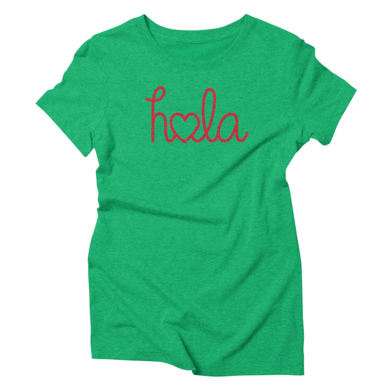Hola - Hello, Love Women's Triblend T-Shirt by Illustrations by Phil