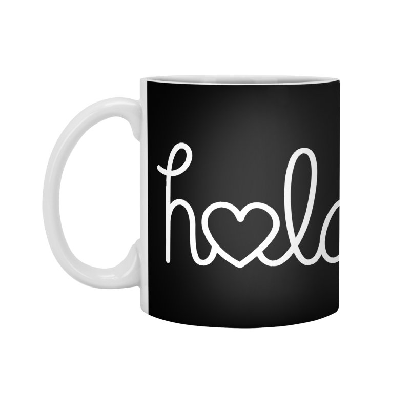 Hola - hello love, in Spanish Accessories Mug by Illustrations by Phil