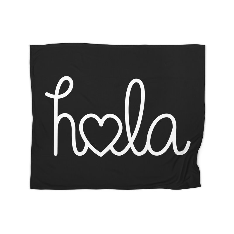 Hola - hello love, in Spanish Home Fleece Blanket Blanket by Illustrations by Phil