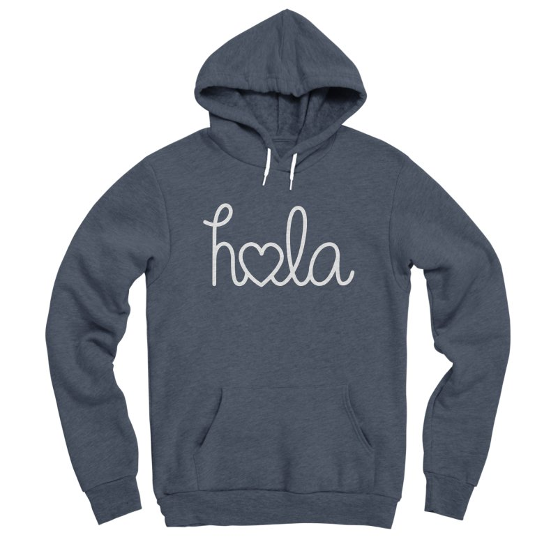 Hola - hello love, in Spanish Women's Sponge Fleece Pullover Hoody by Illustrations by Phil