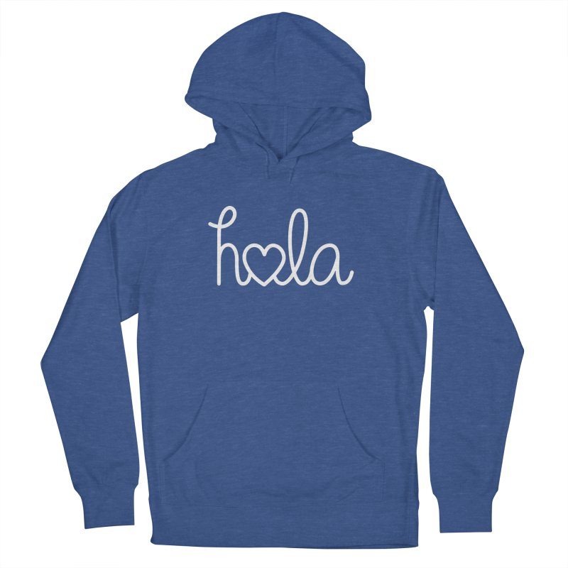 Hola - hello love, in Spanish Women's French Terry Pullover Hoody by Illustrations by Phil