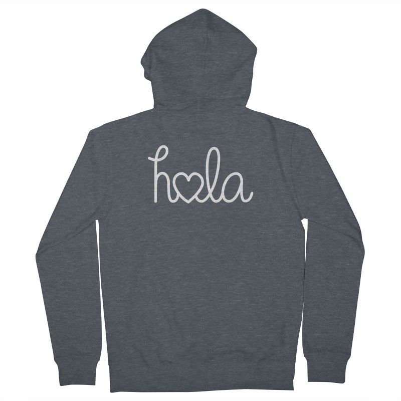 Hola - hello love, in Spanish Women's French Terry Zip-Up Hoody by Illustrations by Phil