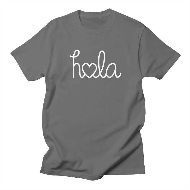 Hola - hello love, in Spanish Women's Regular Unisex T-Shirt by Illustrations by Phil