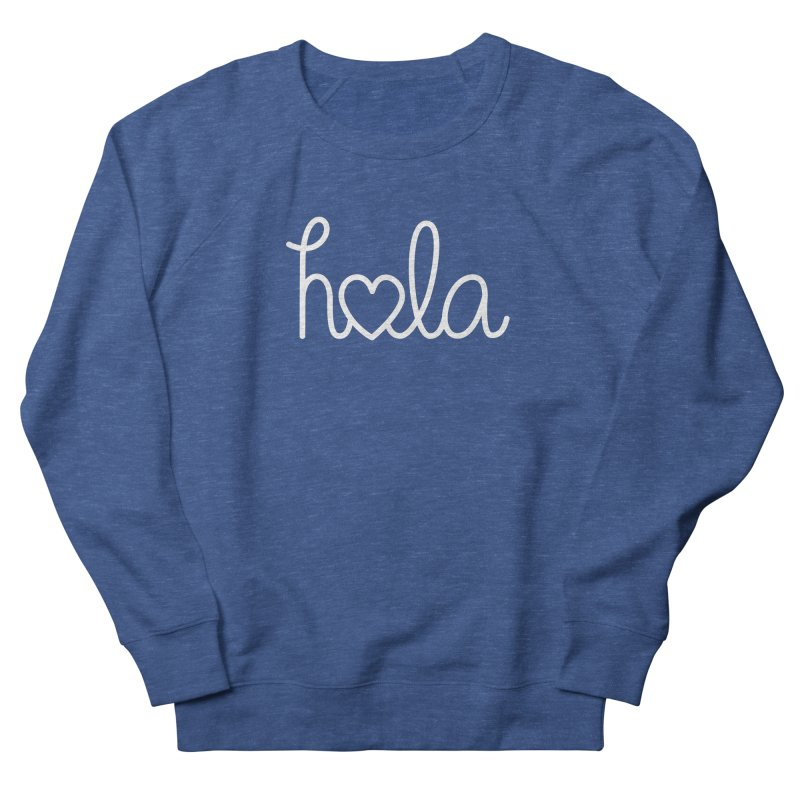 Hola - hello love, in Spanish Women's French Terry Sweatshirt by Illustrations by Phil