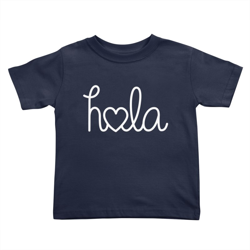 Hola - hello love, in Spanish Kids Toddler T-Shirt by Illustrations by Phil