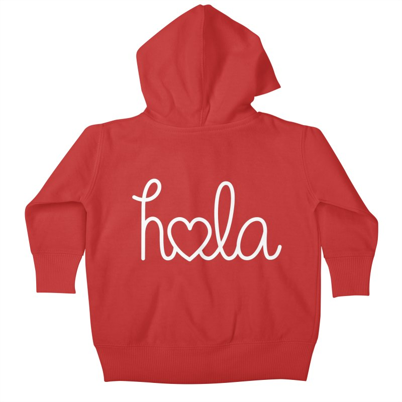 Hola - hello love, in Spanish Kids Baby Zip-Up Hoody by Illustrations by Phil