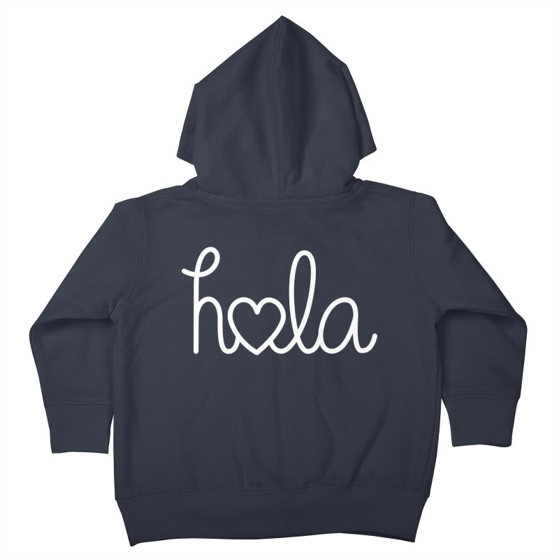 Hola - hello love, in Spanish Kids Toddler Zip-Up Hoody by Illustrations by Phil
