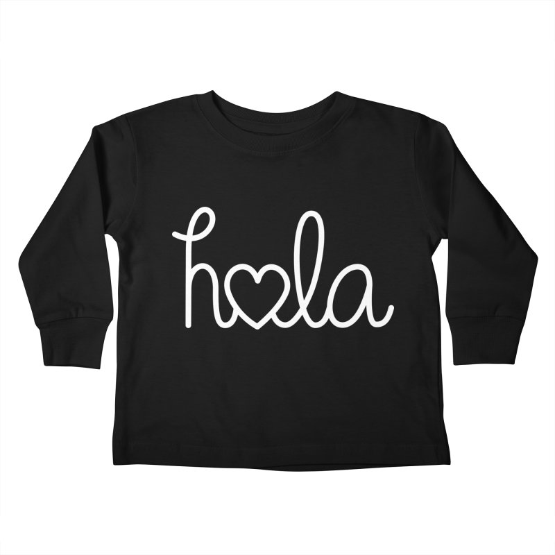 Hola - hello love, in Spanish Kids Toddler Longsleeve T-Shirt by Illustrations by Phil