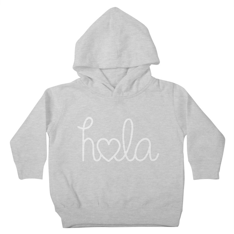 Hola - hello love, in Spanish Kids Toddler Pullover Hoody by Illustrations by Phil