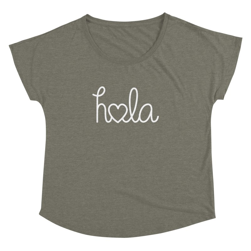 Hola - hello love, in Spanish Women's Dolman Scoop Neck by Illustrations by Phil