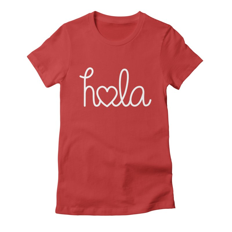 Hola - hello love, in Spanish Women's Fitted T-Shirt by Illustrations by Phil