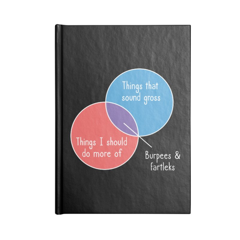 Burpees and Fartleks Accessories Notebook by Illustrations by Phil