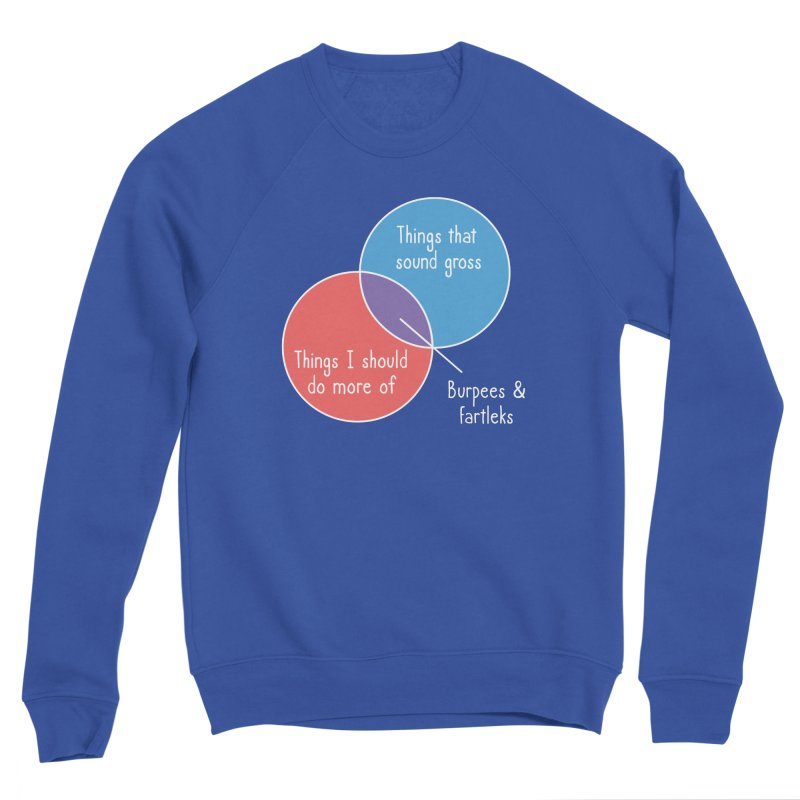 Burpees and Fartleks Men's Sweatshirt by Illustrations by Phil