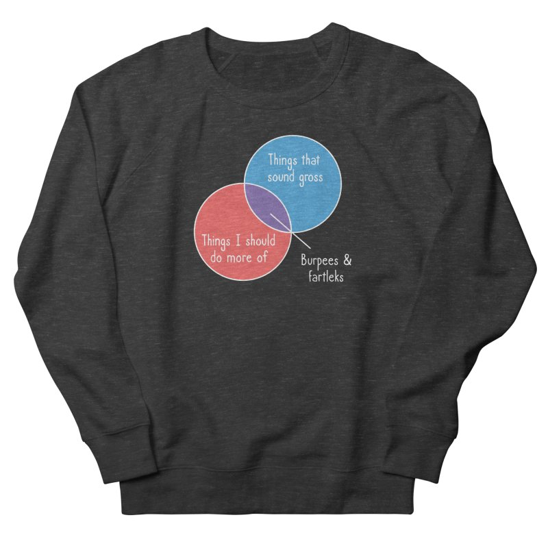 Burpees and Fartleks Women's French Terry Sweatshirt by Illustrations by Phil