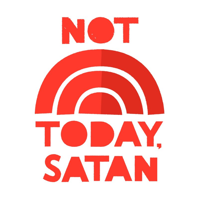 NOT TODAY, SATAN! Women's V-Neck by Illustrations by Phil
