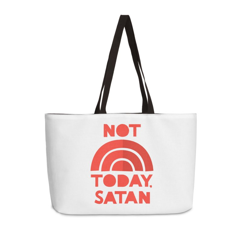 NOT TODAY, SATAN! Accessories Weekender Bag Bag by Illustrations by Phil