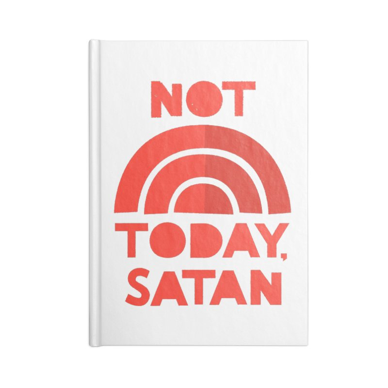 NOT TODAY, SATAN! Accessories Blank Journal Notebook by Illustrations by Phil