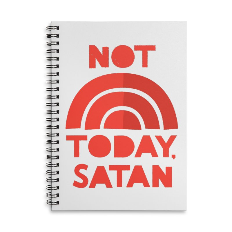 NOT TODAY, SATAN! Accessories Lined Spiral Notebook by Illustrations by Phil