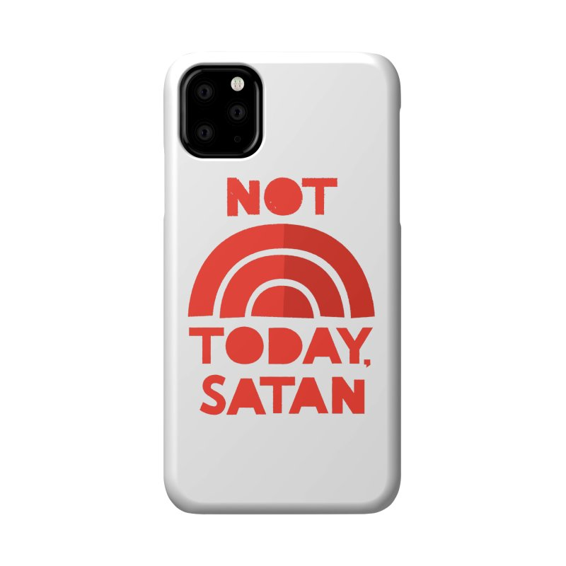 NOT TODAY, SATAN! Accessories Phone Case by Illustrations by Phil
