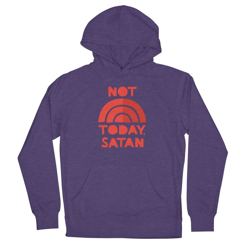 NOT TODAY, SATAN! Men's French Terry Pullover Hoody by Illustrations by Phil