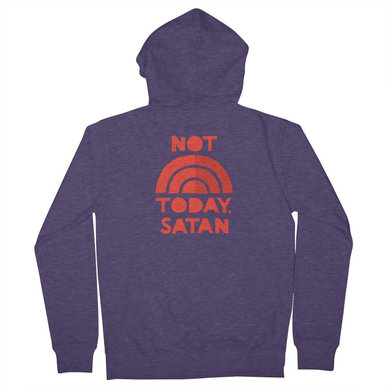 NOT TODAY, SATAN! Men's French Terry Zip-Up Hoody by Illustrations by Phil