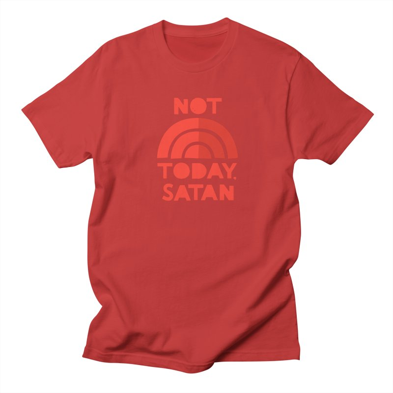 NOT TODAY, SATAN! Women's Regular Unisex T-Shirt by Illustrations by Phil