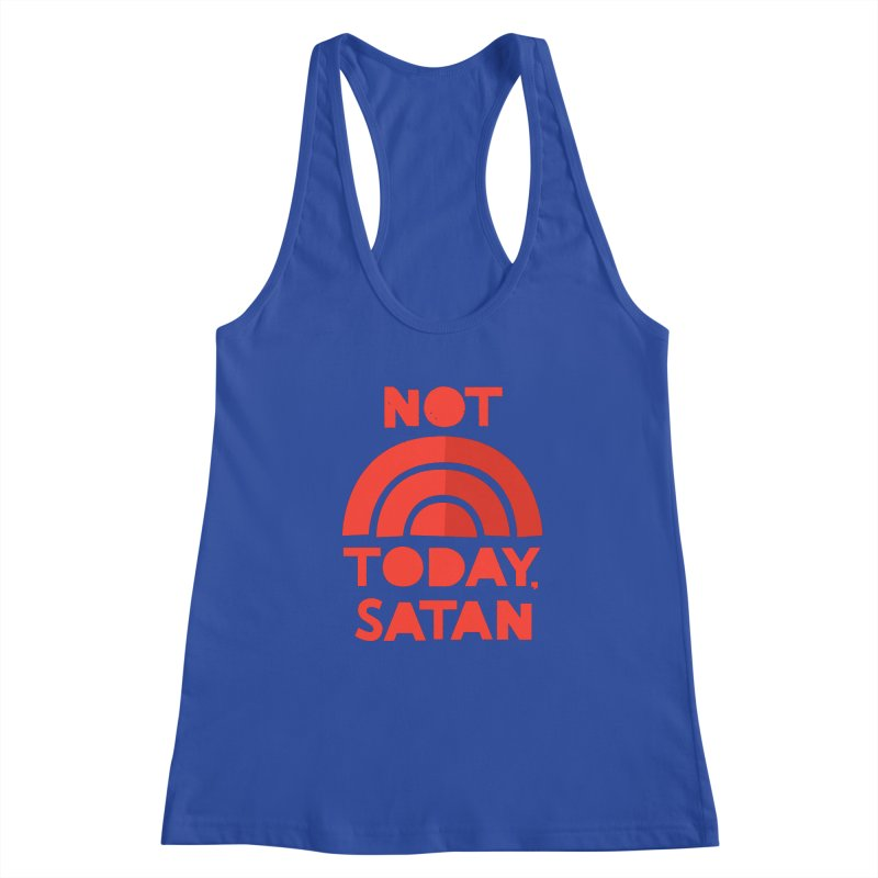 NOT TODAY, SATAN! Women's Tank by Illustrations by Phil