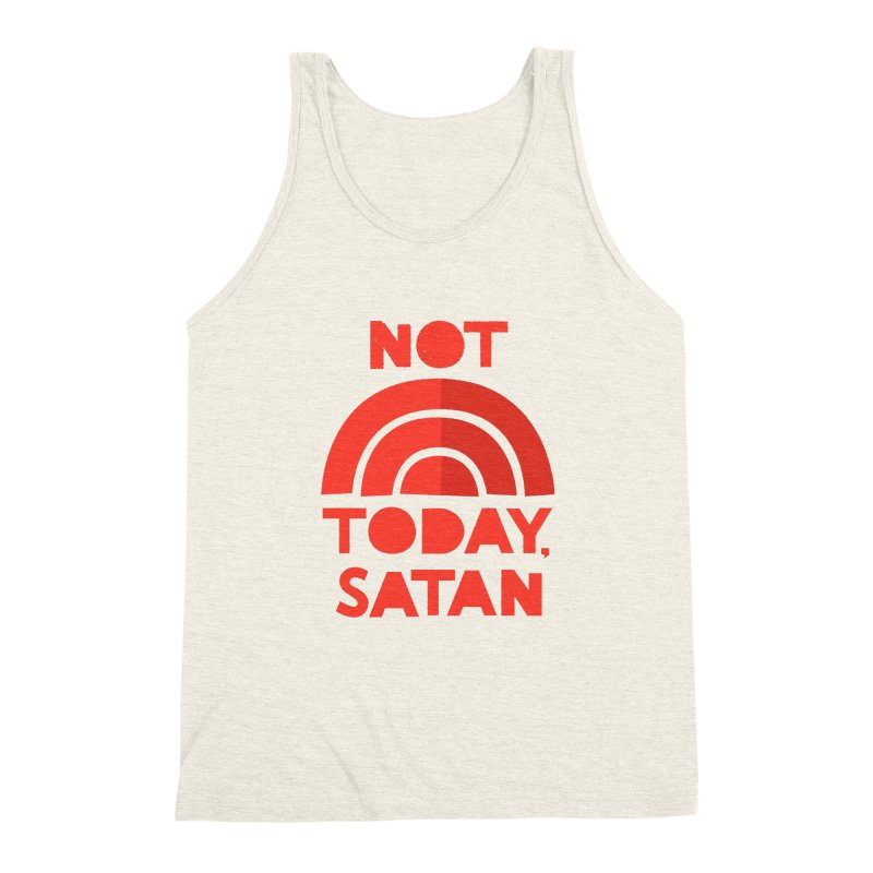 NOT TODAY, SATAN! Men's Triblend Tank by Illustrations by Phil
