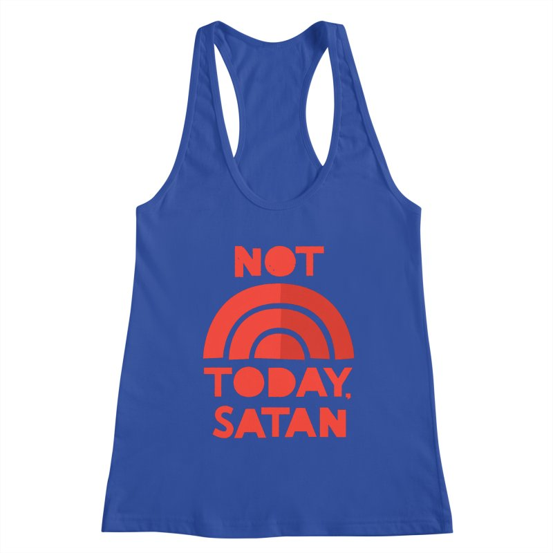 NOT TODAY, SATAN! Women's Racerback Tank by Illustrations by Phil