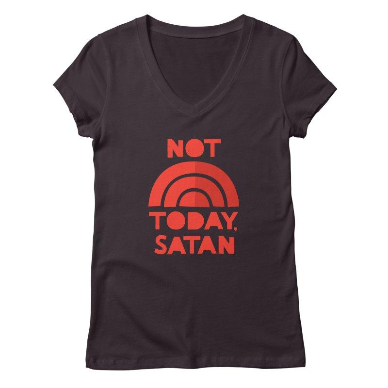 NOT TODAY, SATAN! Women's Regular V-Neck by Illustrations by Phil