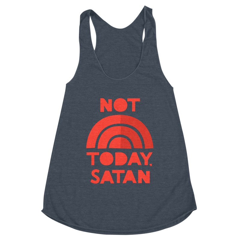 NOT TODAY, SATAN! Women's Racerback Triblend Tank by Illustrations by Phil