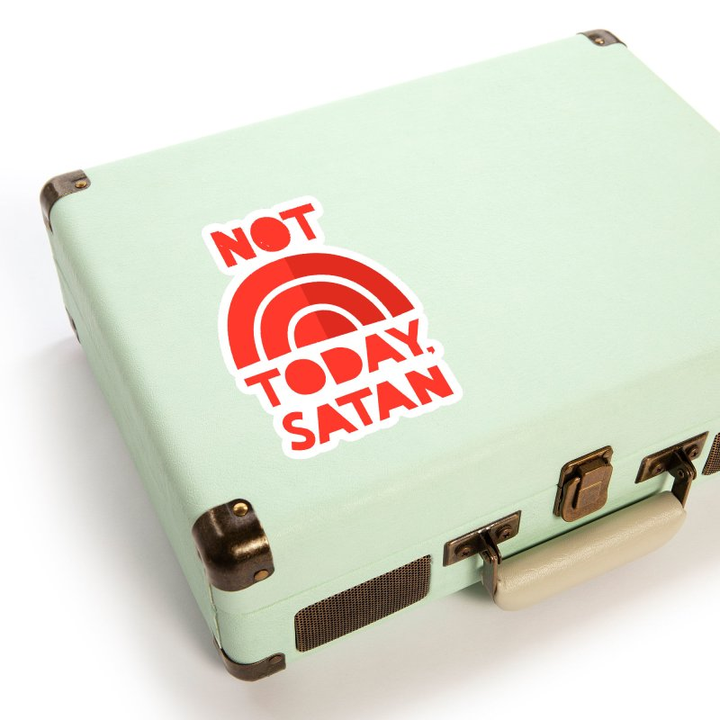 NOT TODAY, SATAN! Accessories Sticker by Illustrations by Phil