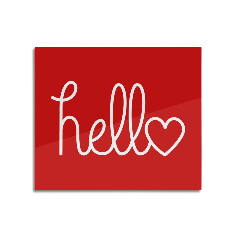 Hello, love Home Mounted Aluminum Print by Illustrations by Phil
