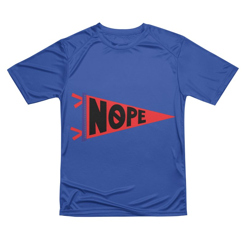 NOPE Women's Performance Unisex T-Shirt by Illustrations by Phil