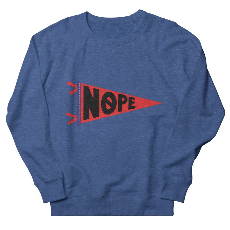 NOPE Women's French Terry Sweatshirt by Illustrations by Phil