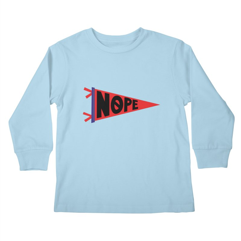 NOPE Kids Longsleeve T-Shirt by Illustrations by Phil