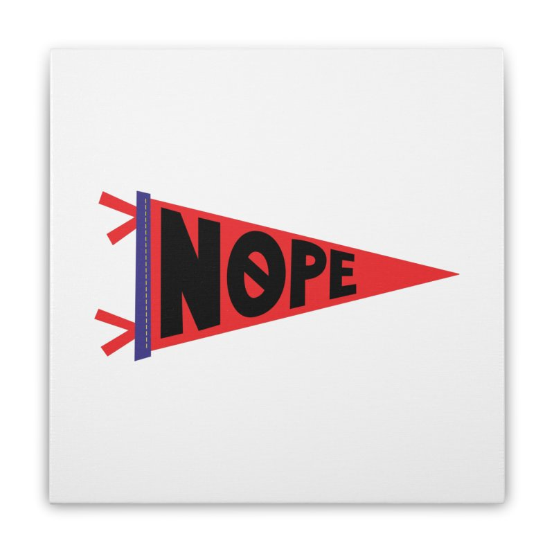 NOPE Home Stretched Canvas by Illustrations by Phil