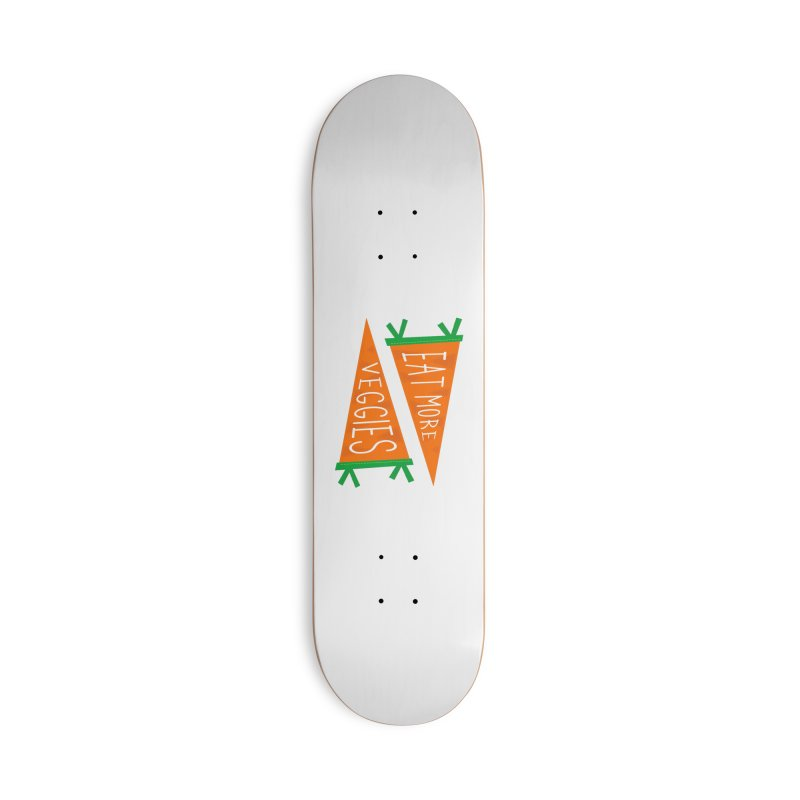 Eat more veggies Accessories Deck Only Skateboard by Illustrations by Phil