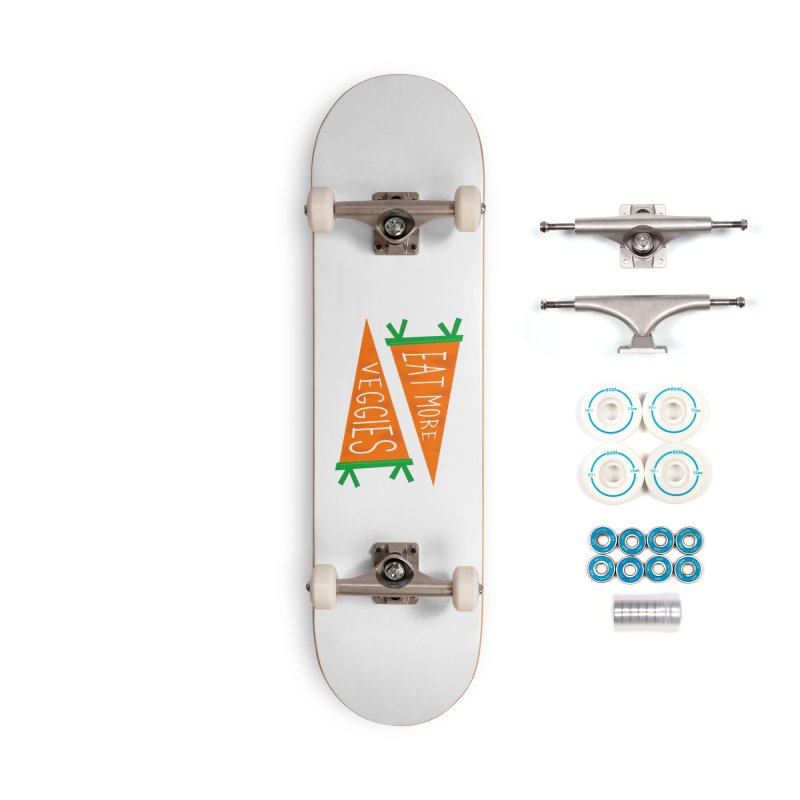 Eat more veggies Accessories Complete - Basic Skateboard by Illustrations by Phil