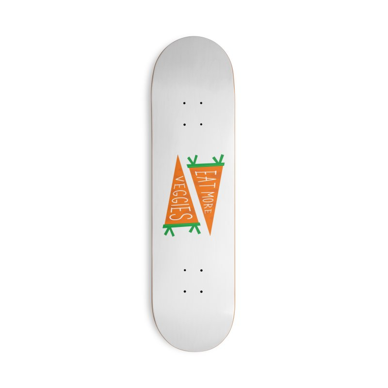 Eat more veggies Accessories Skateboard by Illustrations by Phil