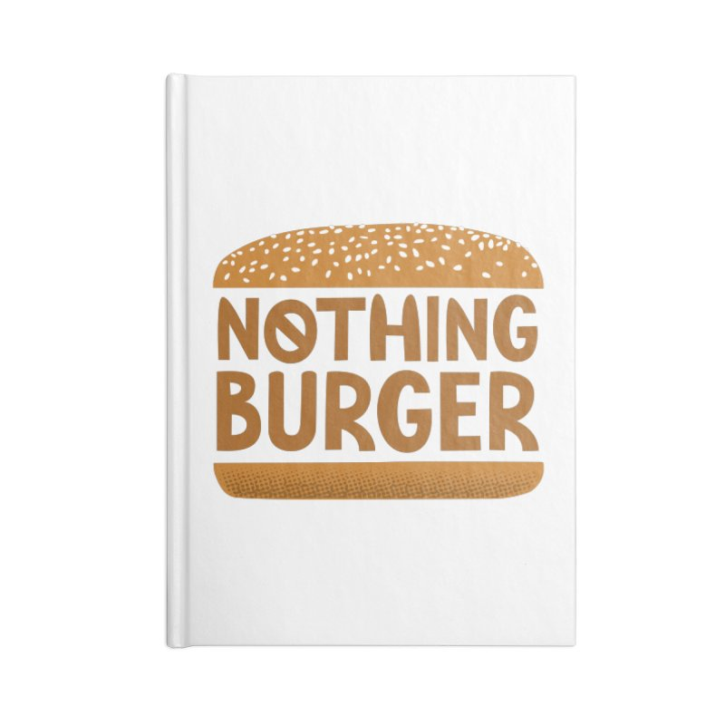 Nothing Burger Accessories Notebook by Illustrations by Phil