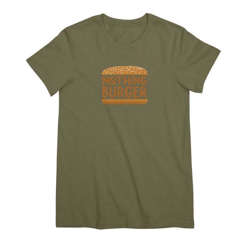 Nothing Burger Women's Premium T-Shirt by Illustrations by Phil