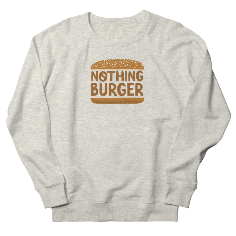 Nothing Burger Women's French Terry Sweatshirt by Illustrations by Phil