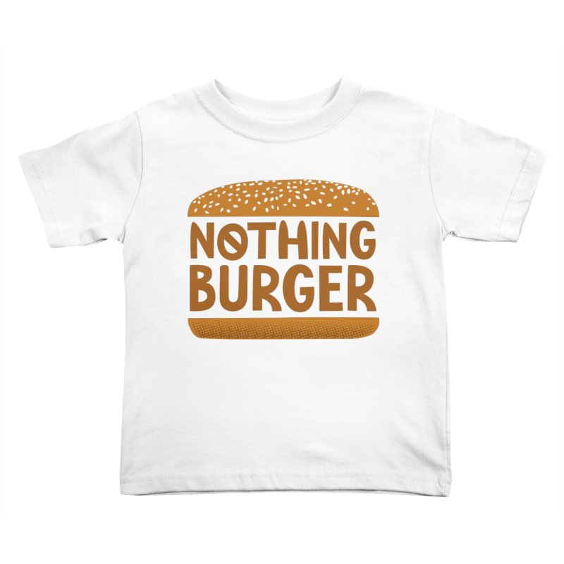 Nothing Burger Kids Toddler T-Shirt by Illustrations by Phil