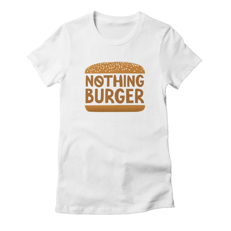Nothing Burger Women's Fitted T-Shirt by Illustrations by Phil