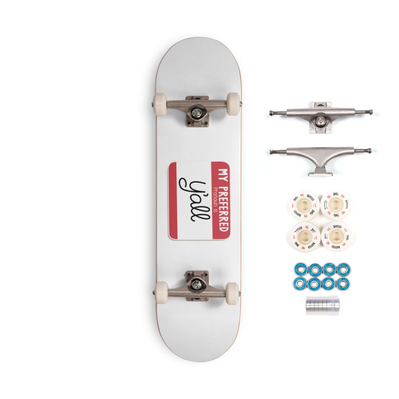 My Preferred Pronoun is Y'all Accessories Complete - Premium Skateboard by Illustrations by Phil