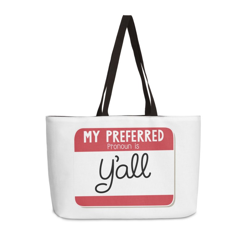 My Preferred Pronoun is Y'all Accessories Weekender Bag Bag by Illustrations by Phil
